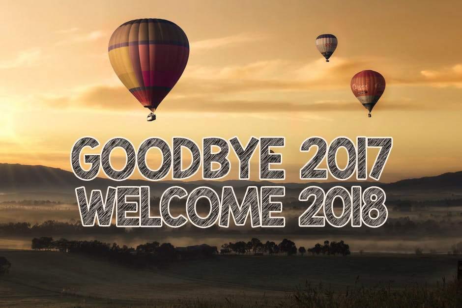 Goodbye 2017 Hello 2018